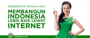 Tokopedia using the famous Indonesian American actress Chelsea to promote it site.